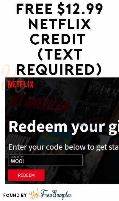 FREE $12.99 Netflix Credit (Text Required)