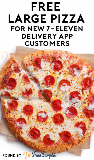 Ends 9/1! FREE Large Pizza For New 7-Eleven Delivery App Customers (Code Required)