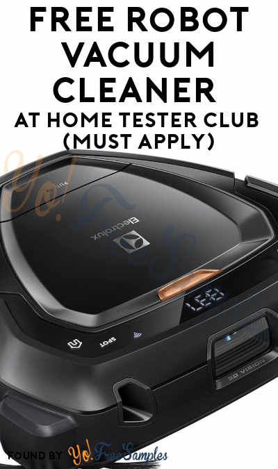 FREE Robot Vacuum Cleaner At Home Tester Club (Must Apply)