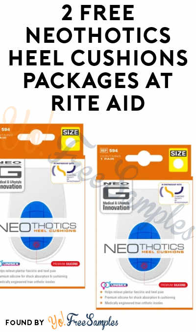 2 FREE NeoThotics Heel Cushions Packages + Earn A $10 Profit At Rite Aid