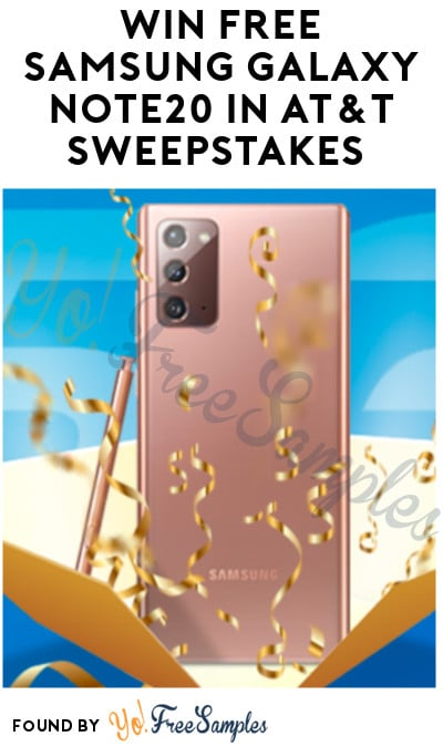 Win FREE Samsung Galaxy Note20 in AT&T Sweepstakes (Existing Customers Only)