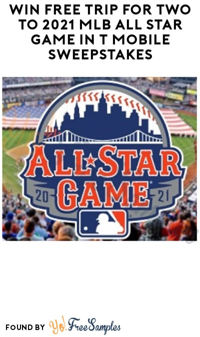 Win FREE Trip for Two to 2021 MLB All-Star Game in T-Mobile Sweepstakes