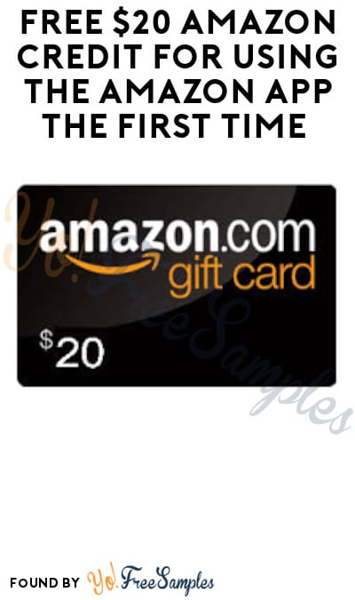 FREE $20 Amazon Credit for Using The Amazon App for The First Time (Select Prime Accounts Only)