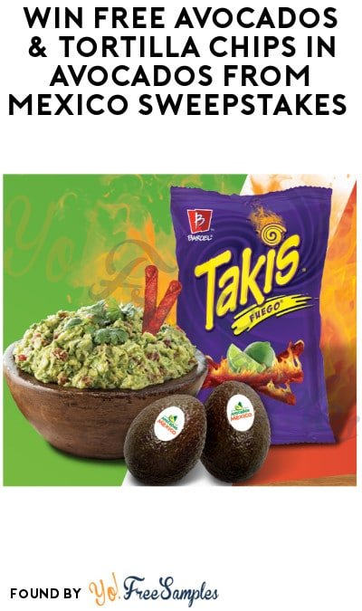 Win FREE Avocados & Tortilla Chips in Avocados from Mexico Sweepstakes (Ages 21 & Older Only)