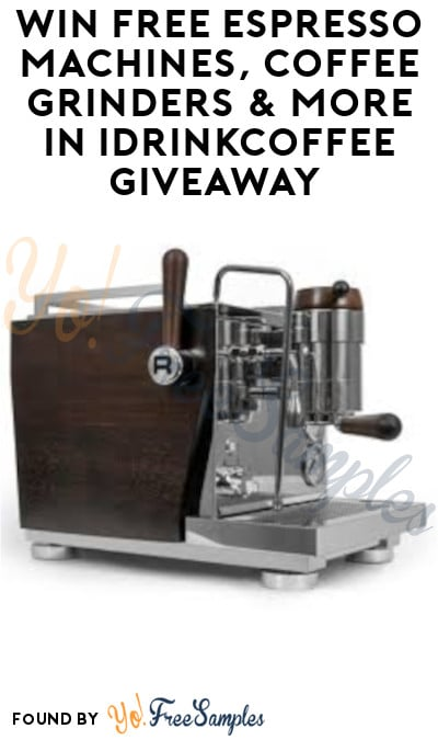 Win FREE Espresso Machines, Coffee Grinders & More in iDrinkCoffee Giveaway