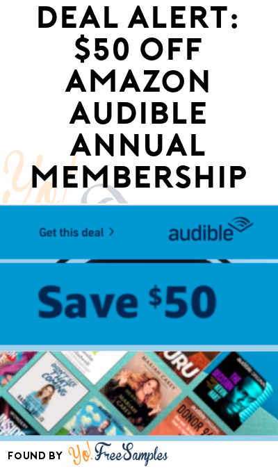 DEAL ALERT: $50 OFF Amazon Audible Annual Membership (Prime Required)
