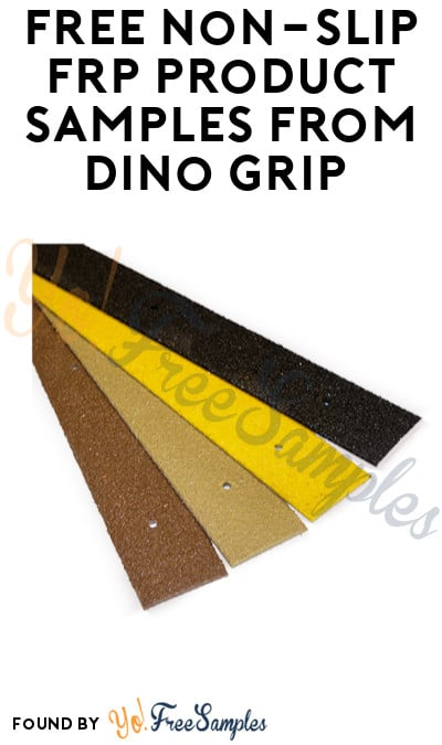 FREE Non-Slip FRP Product Samples from Dino Grip (Company Name Required)