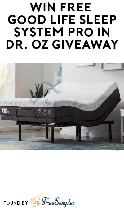 Win FREE Good Life Sleep System Pro in Dr. Oz Giveaway