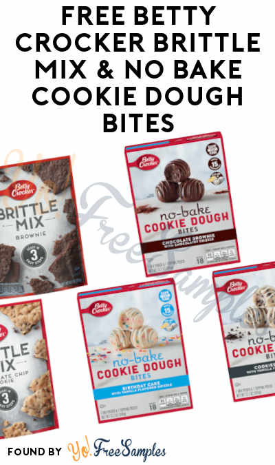 FREE Betty Crocker Brittle Mix & No Bake Cookie Dough Bites From Sampler
