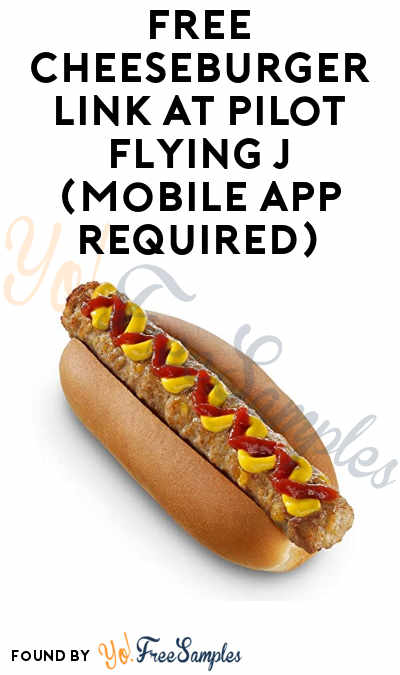 FREE Cheeseburger Link At Pilot Flying J (Mobile App Required)