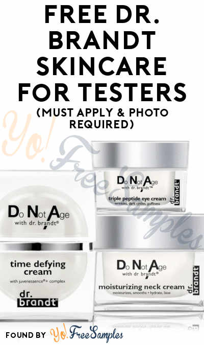 FREE Dr. Brandt Skincare Products For Testers (Must Apply & Photo Required)