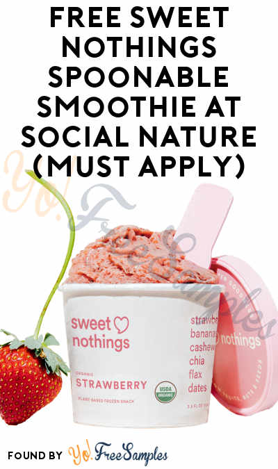 FREE Sweet Nothings Spoonable Smoothie At Social Nature (Must Apply)
