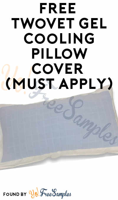FREE Twovet Gel Cooling Pillow Cover (Must Apply)