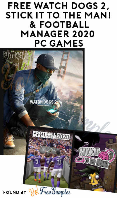 FREE Watch Dogs 2, Stick It To The Man! & Football Manager 2020 PC Game From Epic Games (Account Required)