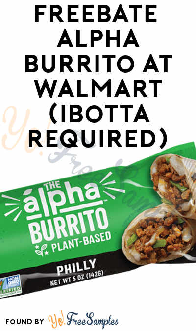 FREEBATE Alpha Burrito at Walmart (Ibotta Required)