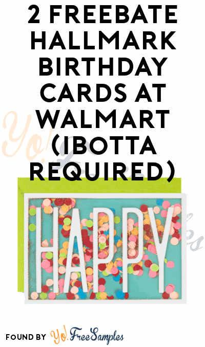 2 FREEBATE Hallmark Birthday Cards at Walmart (Ibotta Required)