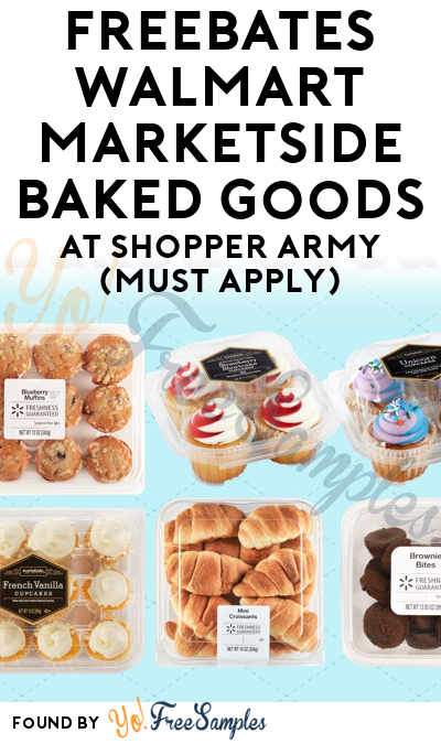FREEBATES Walmart Marketside Baked Goods At Shopper Army (Must Apply)