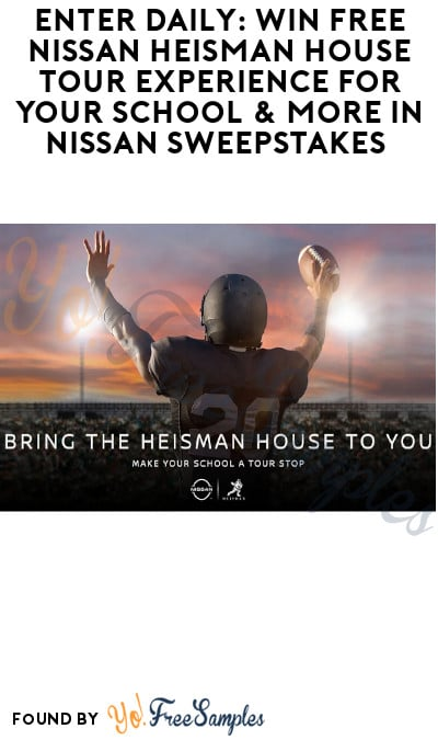 Enter Daily: Win FREE Nissan Heisman House Tour Experience for Your School & More in Nissan Sweepstakes (Select States Only)
