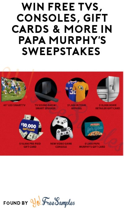 Win FREE TVs, Consoles, Gift Cards & More in Papa Murphy's Sweepstakes