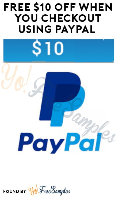 Possible FREE $10 Off When You Checkout Using PayPal (Select Accounts Only)