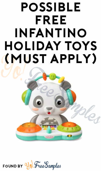 Possible FREE Infantino Holiday Toys (Must Apply)