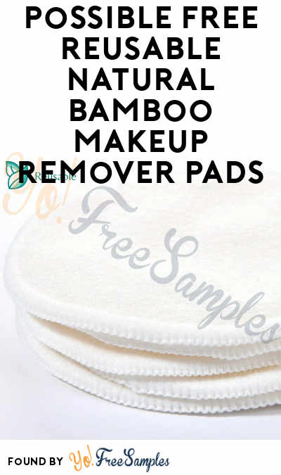 Possible FREE Reusable Natural Bamboo Makeup Remover Pads