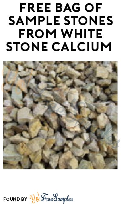 FREE Bag of Sample Stones from White Stone Calcium (Email Required)