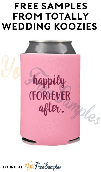 FREE Samples from Totally Wedding Koozies (Company Name Required)