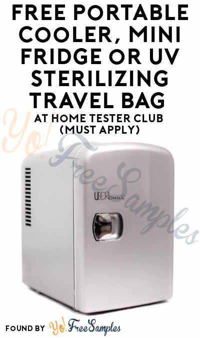 FREE Portable Cooler, Mini Fridge or UV Sterilizing Travel Bag At Home Tester Club (Must Apply)