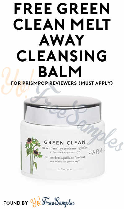 FREE Green Clean Melt Away Cleansing Balm for PrismPop Reviewers (Must Apply)