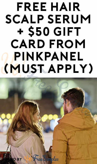 FREE Hair Scalp Serum + $50 Gift Card From PinkPanel (Must Apply)