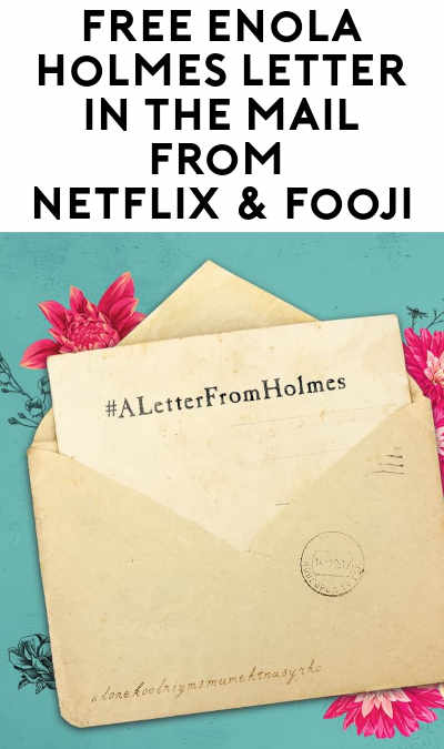 FREE Enola Holmes Letter in the Mail From Netflix & Fooji (Select Areas + Twitter Required)