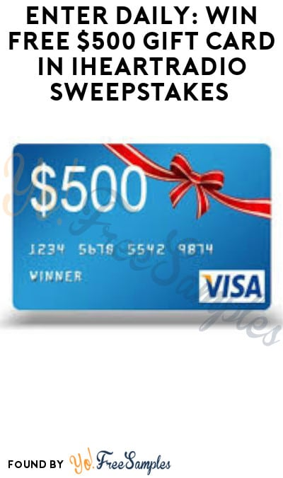 Enter Daily: Win FREE $500 Gift Card in iHeartRadio Sweepstakes (Select States Only)