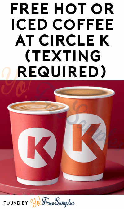 FREE Hot or Iced Coffee At Circle K (Texting Required)
