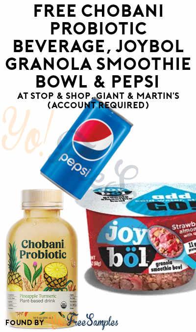 FREE Chobani Probiotic Beverage, Joyböl Granola Smoothie Bowl & Pepsi At Stop & Shop, Giant & Martin's (Account Required)