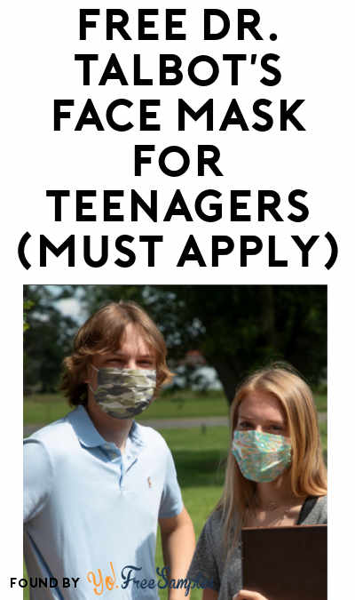 FREE Dr. Talbot's Face Mask For Teenagers (Must Apply)
