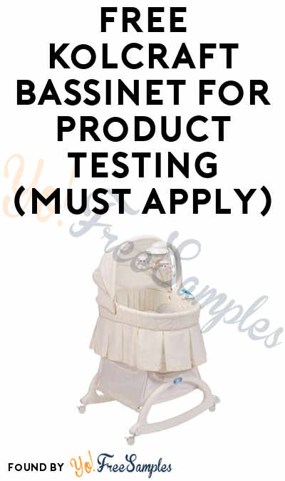 FREE Kolcraft Bassinet For Product Testing (Must Apply)