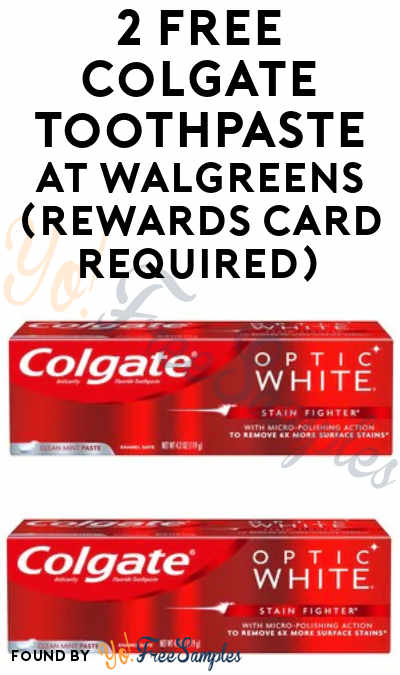 2 FREE Colgate Toothpaste at Walgreens (Rewards Card Required)