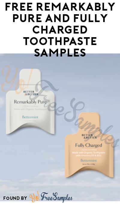 FREE Remarkably Pure & Fully Charged Toothpaste Samples