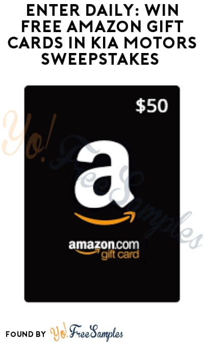 Enter Daily: Win FREE Amazon Gift Cards in Kia Motors Sweepstakes