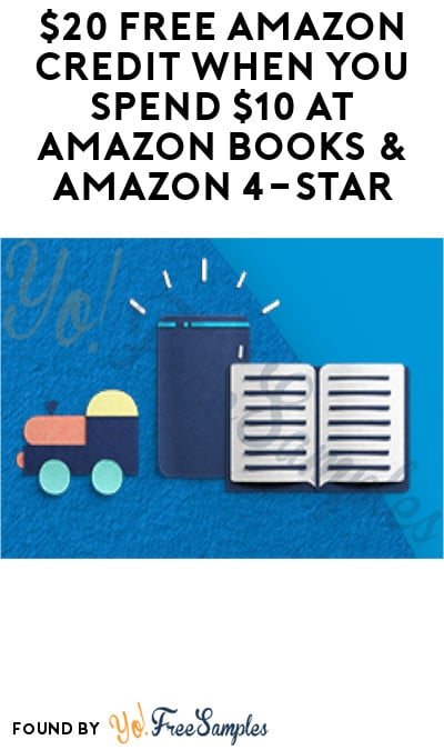 $20 FREE Amazon Credit When You Spend $10 at Amazon Books & Amazon 4-Star (Prime Only + Select Areas)