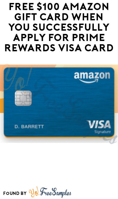 FREE $100 Amazon Gift Card When You Successfully Apply for Prime Rewards Visa Card (Prime Account Required)