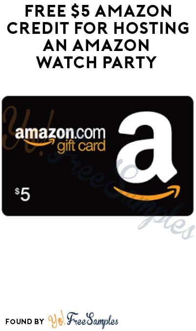 Possible FREE $5 Amazon Credit for Hosting an Amazon Watch Party (Select Amazon Prime Accounts Only)