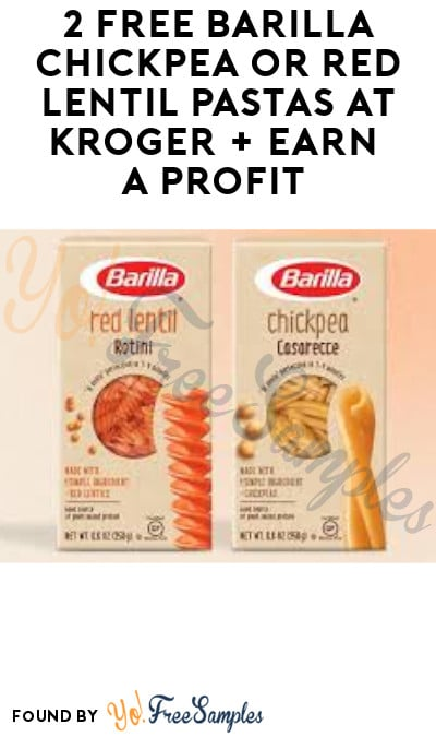 2 FREE Barilla Chickpea or Red Lentil Pastas at Kroger + Earn A Profit (Account & Ibotta Required)