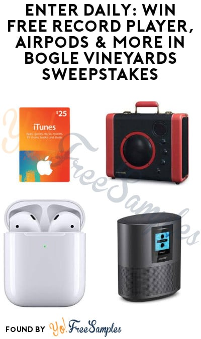 Enter Daily: Win FREE Record Player, Airpods & More in Bogle Vineyards Sweepstakes (Ages 21 & Older Only)