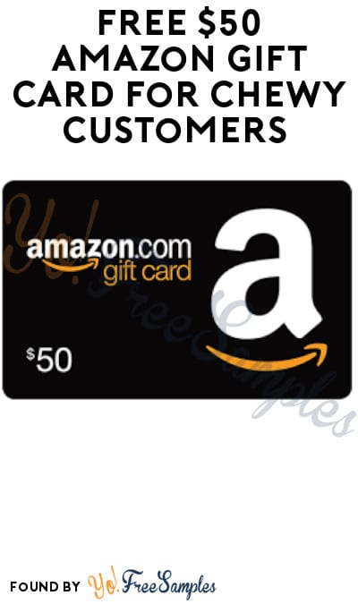 FREE $50 Amazon Gift Card for Chewy Customers (Survey Required)