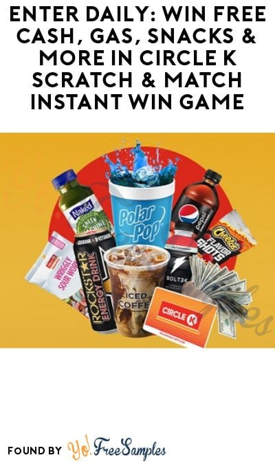 Enter Daily: Win FREE Cash, Gas, Snacks & More in Circle K Scratch & Match Instant Win Game