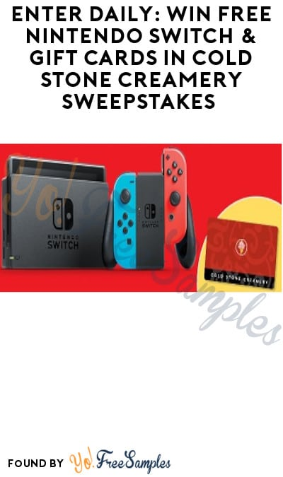 Enter Daily: Win FREE Nintendo Switch & Gift Cards in Cold Stone Creamery Sweepstakes