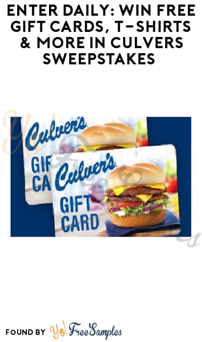 Enter Daily: Win FREE Gift Cards, T-Shirts & More in Culvers Sweepstakes (Select States Only)