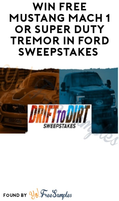 Win FREE Mustang Mach 1 or Super Duty Tremor in Ford Sweepstakes